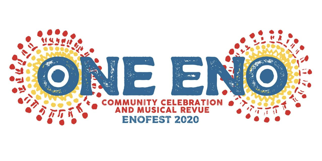"The graphic reads ""One Eno: Community Celebration and Musical Revue, EnoFest 2020"""